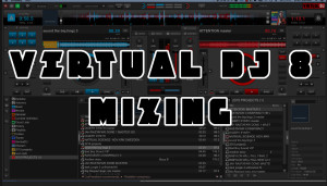 Virtual Dj 8 Tutorial